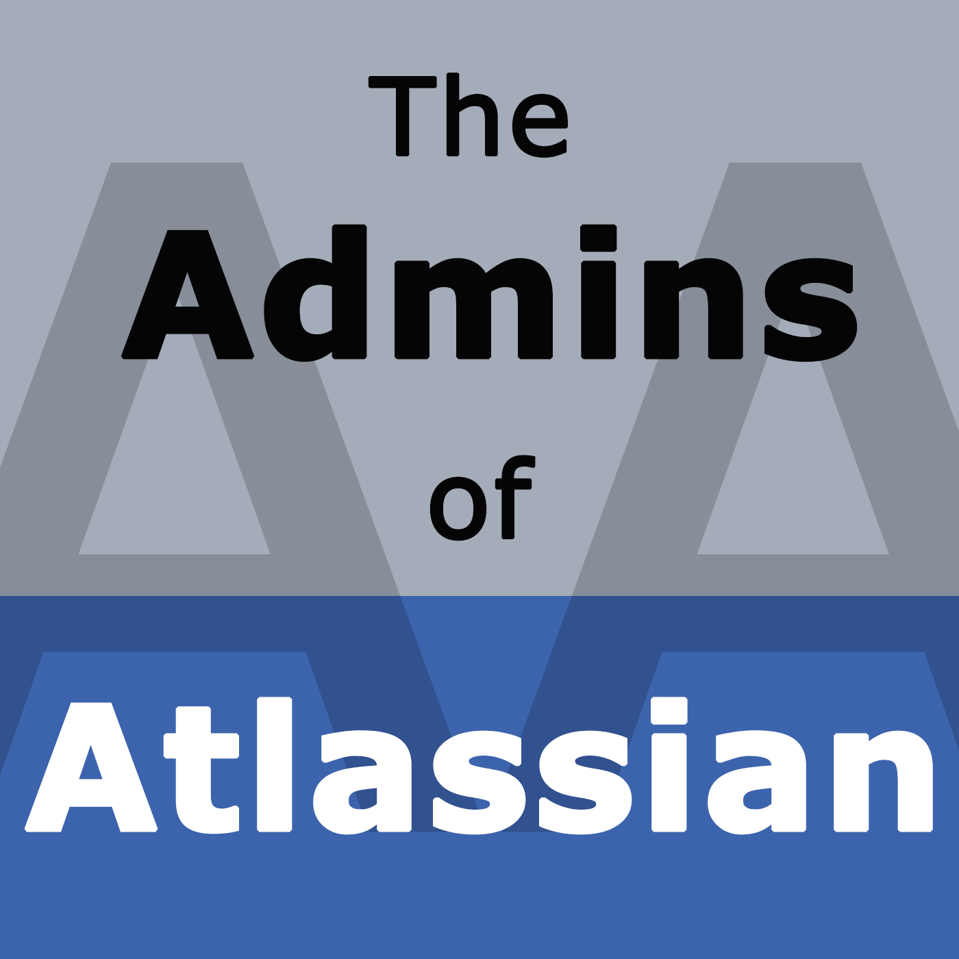 The Admins of Atlassian Podcast